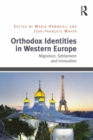 Orthodox Identities in Western Europe : Migration, Settlement and Innovation - eBook