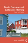 Nordic Experiences of Sustainable Planning : Policy and Practice - eBook