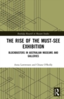 The Rise of the Must-See Exhibition : Blockbusters in Australian Museums and Galleries - eBook