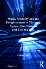 Music, Sexuality and the Enlightenment in Mozart's Figaro, Don Giovanni and Cosi fan tutte - eBook