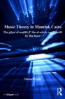 Music Theory in Mamluk Cairo : The gayat al-matlub fi 'ilm al-adwar wa-'l-durub by Ibn Kurr - eBook