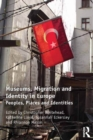 Museums, Migration and Identity in Europe : Peoples, Places and Identities - eBook