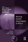 Moving Health Sovereignty in Africa : Disease, Governance, Climate Change - eBook