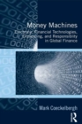 Money Machines : Electronic Financial Technologies, Distancing, and Responsibility in Global Finance - eBook