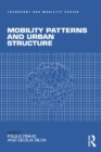 Mobility Patterns and Urban Structure - eBook