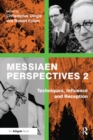Messiaen Perspectives 2: Techniques, Influence and Reception - eBook