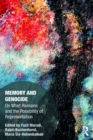 Memory and Genocide : On What Remains and the Possibility of Representation - eBook