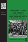 Medicine, Trade and Empire : Garcia de Orta's Colloquies on the Simples and Drugs of India (1563) in Context - eBook