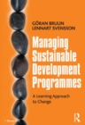 Managing Sustainable Development Programmes : A Learning Approach to Change - eBook