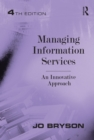 Managing Information Services : An Innovative Approach - eBook