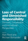 Loss of Control and Diminished Responsibility : Domestic, Comparative and International Perspectives - eBook