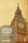London and the Politics of Memory : In the Shadow of Big Ben - eBook