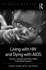Living with HIV and Dying with AIDS : Diversity, Inequality and Human Rights in the Global Pandemic - eBook