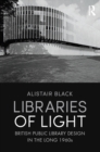 Libraries of Light : British public library design in the long 1960s - eBook