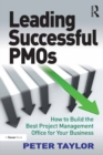 Leading Successful PMOs : How to Build the Best Project Management Office for Your Business - eBook