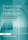 Knowledge Sharing in Professions : Roles and Identity in Expert Communities - eBook