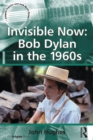 Invisible Now: Bob Dylan in the 1960s - eBook