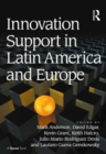 Innovation Support in Latin America and Europe : Theory, Practice and Policy in Innovation and Innovation Systems - eBook