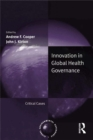 Innovation in Global Health Governance : Critical Cases - eBook