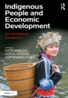Indigenous People and Economic Development : An International Perspective - eBook