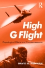 High G Flight : Physiological Effects and Countermeasures - eBook