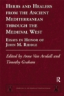 Herbs and Healers from the Ancient Mediterranean through the Medieval West : Essays in Honor of John M. Riddle - eBook