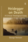 Heidegger on Death : A Critical Theological Essay - eBook