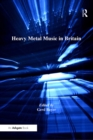 Heavy Metal Music in Britain - eBook