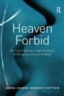 Heaven Forbid : An International Legal Analysis of Religious Discrimination - eBook