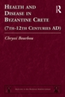 Health and Disease in Byzantine Crete (7th-12th centuries AD) - eBook