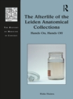 The Afterlife of the Leiden Anatomical Collections : Hands On, Hands Off - eBook