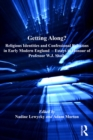 Getting Along? : Religious Identities and Confessional Relations in Early Modern England - Essays in Honour of Professor W.J. Sheils - eBook