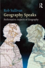 Geography Speaks: Performative Aspects of Geography - eBook