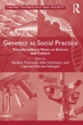 Genetics as Social Practice : Transdisciplinary Views on Science and Culture - eBook