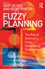 Fuzzy Planning : The Role of Actors in a Fuzzy Governance Environment - eBook