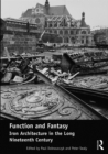 Function and Fantasy: Iron Architecture in the Long Nineteenth Century - eBook