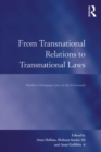From Transnational Relations to Transnational Laws : Northern European Laws at the Crossroads - eBook