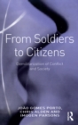 From Soldiers to Citizens : Demilitarization of Conflict and Society - eBook