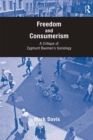 Freedom and Consumerism : A Critique of Zygmunt Bauman's Sociology - eBook