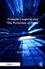 Francois Couperin and 'The Perfection of Music' - eBook