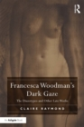 Francesca Woodman's Dark Gaze : The Diazotypes and Other Late Works - eBook