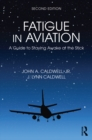 Fatigue in Aviation : A Guide to Staying Awake at the Stick - eBook
