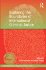 Exploring the Boundaries of International Criminal Justice - eBook