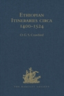Ethiopian Itineraries circa 1400-1524 : Including those Collected by Alessandro Zorzi at Venice in the Years 1519-24 - eBook