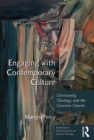 Engaging with Contemporary Culture : Christianity, Theology and the Concrete Church - eBook