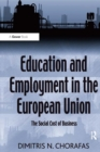 Education and Employment in the European Union : The Social Cost of Business - eBook