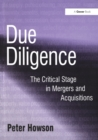 Due Diligence : The Critical Stage in Mergers and Acquisitions - eBook