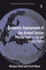 Domestic Deployment of the Armed Forces : Military Powers, Law and Human Rights - eBook