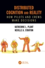 Distributed Cognition and Reality : How Pilots and Crews Make Decisions - eBook