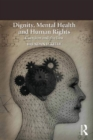 Dignity, Mental Health and Human Rights : Coercion and the Law - eBook